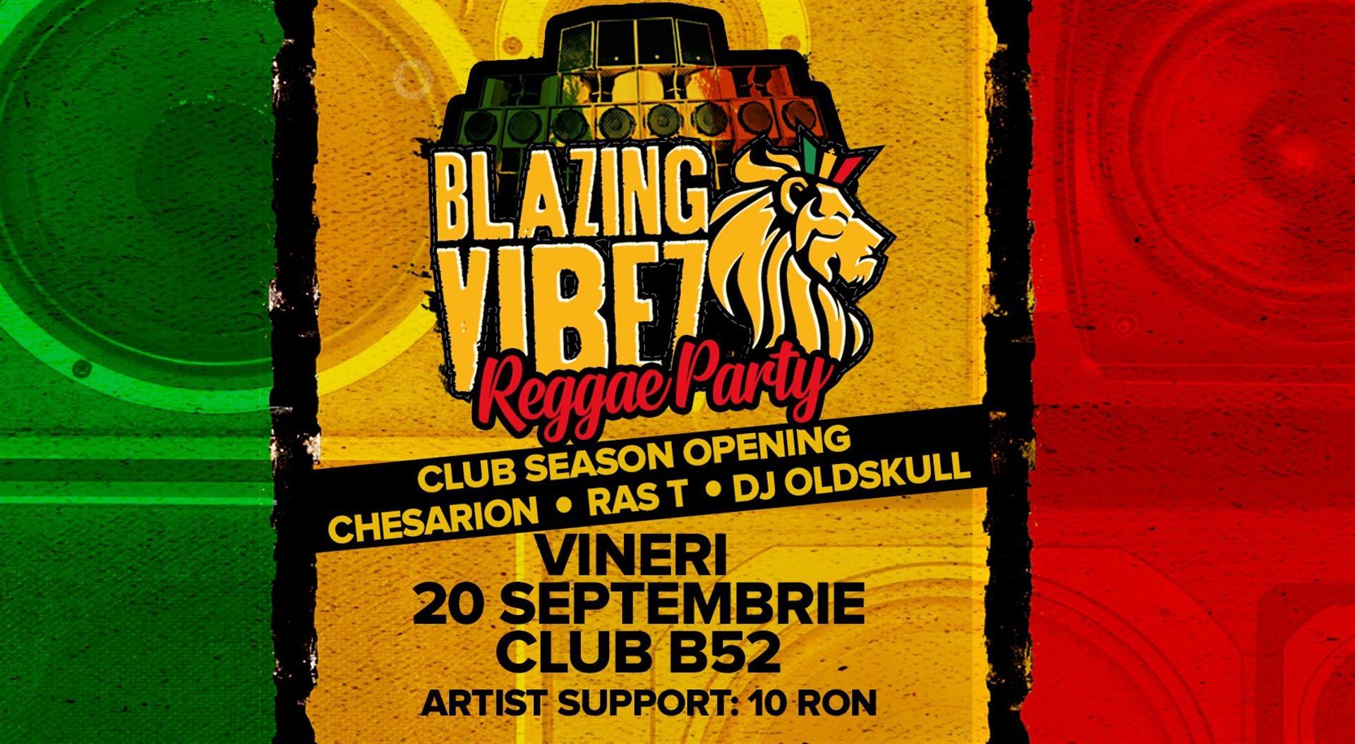 Blazing Vibez Reggae Party - 20 Septembrie
