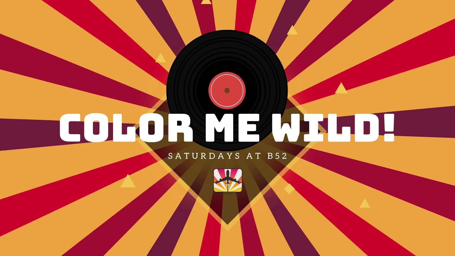 Color Me Wild Party - Saturdays at B52