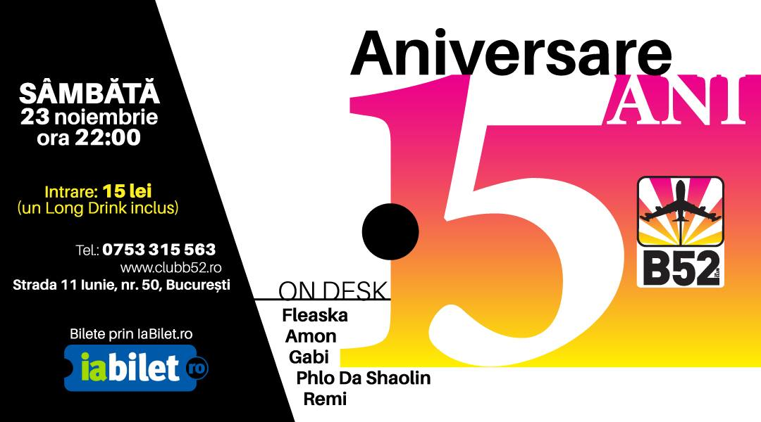 Aniversare 15 ani de club B52 in Bucuresti