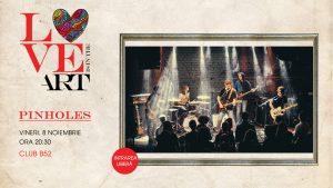 Concert Pinholes Love is in the Art
