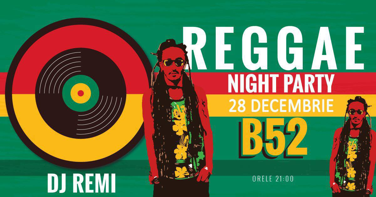 Reggae Night Party cu Remi at club B52